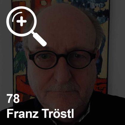 Franz Tröstl - ein Kollege für Unabhängigkeit