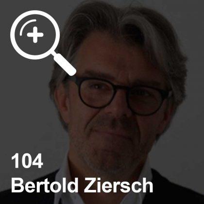Bertold Ziersch - ein Kollege für Unabhängigkeit