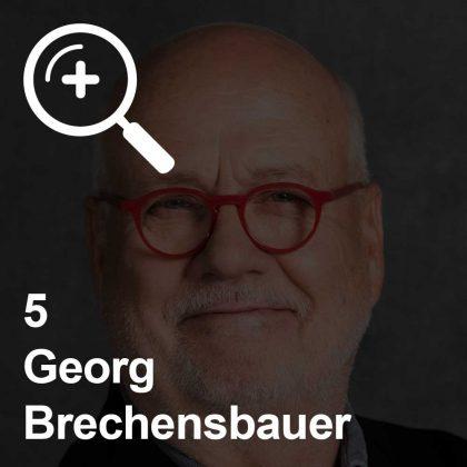 Georg Brechensbauer - ein Kollege für Unabhängigkeit